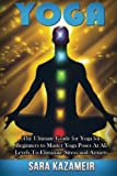 Yoga: The Ultimate Guide for Yoga for Beginners to Master Yoga Poses At All Levels To Eliminate Stress and Anxiety