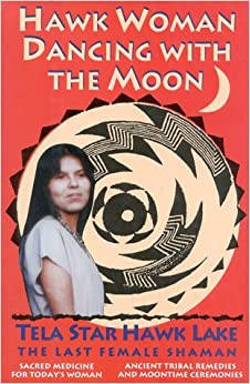 Book Hawk Woman Dancing with the Moon: Sacred Medicine for Today's Woman