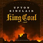 King Coal: A Novel | Upton Sinclair