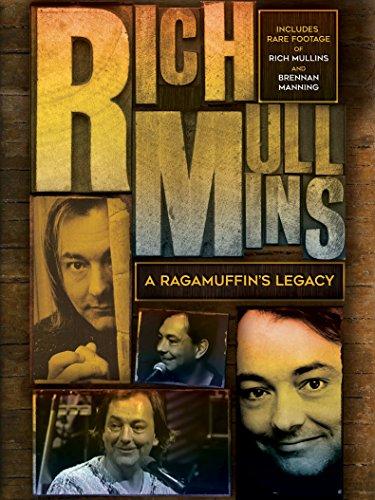 Rich Mullins - A Ragamuffin's Legacy by