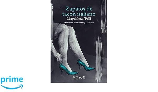 Zapatos de tacón italiano (Rayos globulares)  Amazon.es  Magdalena Tulli daff469b219c