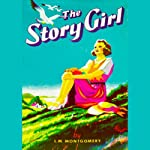 The Story Girl | L. M. Montgomery
