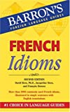French Idioms, David Sices and Jacqueline Sices, 0764135589