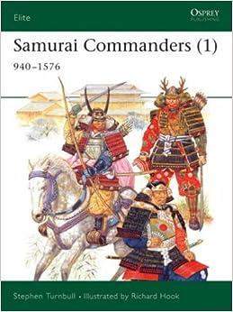 Samurai Commanders (1) 940-1576 (Elite): Vol 1 by Turnbull, Stephen (2005)