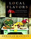 img - for Local Flavors: Cooking and Eating from America's Farmers' Markets book / textbook / text book