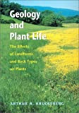 img - for Geology and Plant Life: The Effects of Land Forms and Rock Types on Plants book / textbook / text book