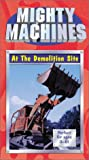 Mighty Machines: At The Demolition Site [VHS]