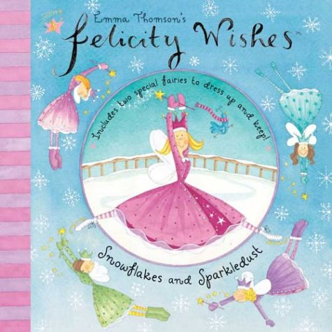 Snowflakes and Sparkledust (Emma Thomson's Felicity Wishes) pdf epub