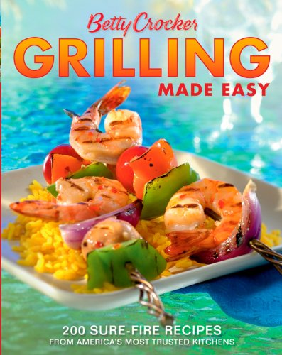Betty Crocker Outdoor Food (Betty Crocker Grilling Made Easy: 200 Sure-Fire Recipes from America's Most Trusted Kitchens (Betty Crocker Cooking))