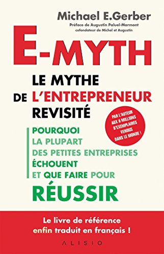 Amazon Com E Myth Le Mythe De L Entrepreneur Revisite
