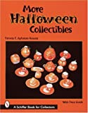 More Halloween Collectibles: Anthropomorphic Vegetables and Fruits of Halloween (Schiffer Book for Collectors)