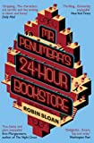 Front cover for the book Mr. Penumbra's 24-Hour Bookstore by Robin Sloan