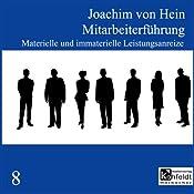 Materielle und immaterielle Leistungsreize (Mitarbeiterführung 8) | Joachim von Hein