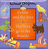 Goldie and the Toys and The Toys Go to the Seaside, Enid Blyton, 1904668305
