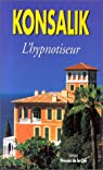 L'hypnotiseur par Heinz G. (Heinz Günther) Konsalik