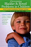 Overcoming Bladder and Bowel Problems in Children, D. Preston Smith, 0976287714