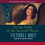 On the Night of the Seventh Moon | Victoria Holt