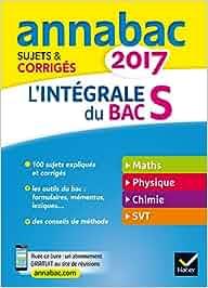 Annales Annabac 2017 Lintégrale Bac S: sujets et corrigés en maths, physique-chimie et SVT: Amazon.es: Hervé Kazmierczak, Christophe Roland, ...