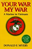 img - for Your War, My War: A Marine in Vietnam book / textbook / text book