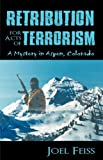 Retribution for Acts of Terrorism, Joel Feiss, 1440178739