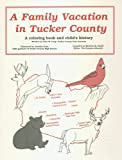 img - for A Family Vacation in Tucker County Coloring Book: A Coloring Book and Child's History book / textbook / text book