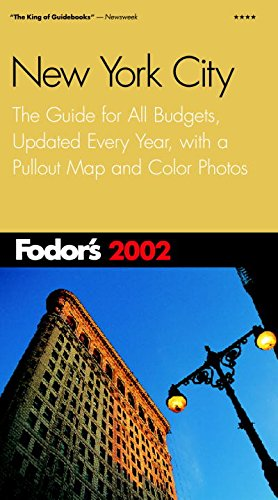 Fodor's New York City 2002: The Guide for All Budgets, Updated Every Year, with a Pullout Map and Color Photos (Travel Guide) pdf