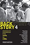Backstory 4: Interviews with Screenwriters of the 1970s and 1980s, , 0520245180