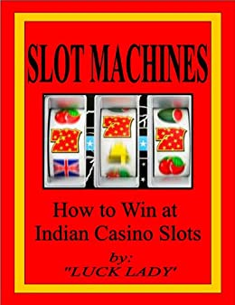 how to win at slots at indian casinos