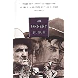 Ornery Bunch: Tales And Anecdotes Collected By The Wpa Montana Writers Project