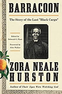Book Cover: Barracoon: The Story of the Last Black Cargo