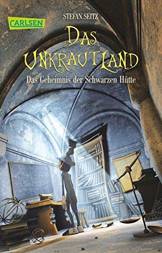 Das Unkrautland 2: Das Geheimnis der Schwarzen Hütte