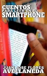 Cuentos para leer en el smartphone (Spanish Edition)