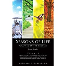 Seasons of Life: Changed in the Process: Volume I