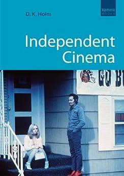 Independent Cinema (Kamera) by [Holm, D.K.]