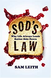 Sod's Law: Why Life Always Lands Butter Side Down (English Edition)