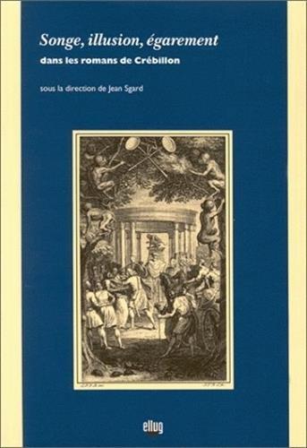 Songe, illusion, égarement dans les romans de Crébillon (French Edition)