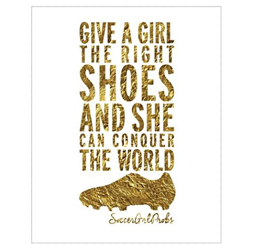 Give A Girl The Right Shoes And She Can Conquer The World Soccer Poster 16x20'' by SoccerGrlProbs