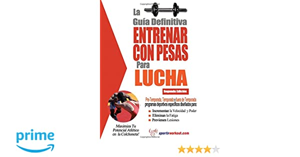 La guía definitiva - Entrenar con pesas para lucha (Spanish Edition): Robert G Price: 9781619842496: Amazon.com: Books