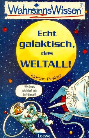 Echt galaktisch, das Weltall!
