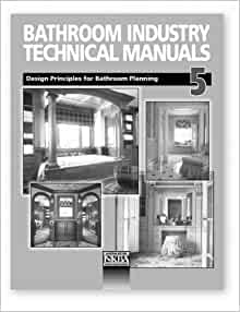 Bathroom Industry Technical Manuals 5 Design Principles For Bathroom Planning National Kitchen
