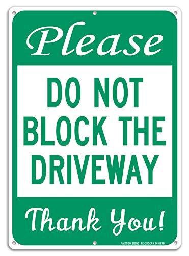 Please Do Not Block The Driveway Thank You Sign, No Parking Sign, 14 x10 Inches .40 Rust Free Aluminum, UV Protected, Durable Ink, Weatherproof, Weather Resistant, Easy to Mount, Indoor & Outdoor Use
