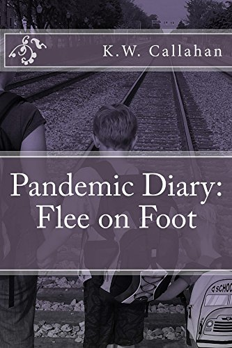 Pandemic Diary: Flee on Foot by [Callahan, K.W.]