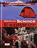 SCIENCE EXPLORER C2009 BOOK I STUDENT EDITION WEATHER AND CLIMATE (Prentice Hall Science Explore)