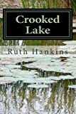 Crooked Lake, Ruth Hankins, 1492830208