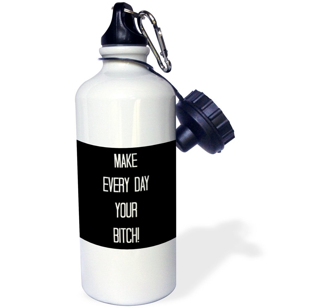 3dRose wb/_220137/_1 Make everyday your bitch Sports Water Bottle 21 oz Natural