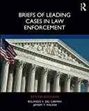 Briefs of Leading Cases in Law Enforcement