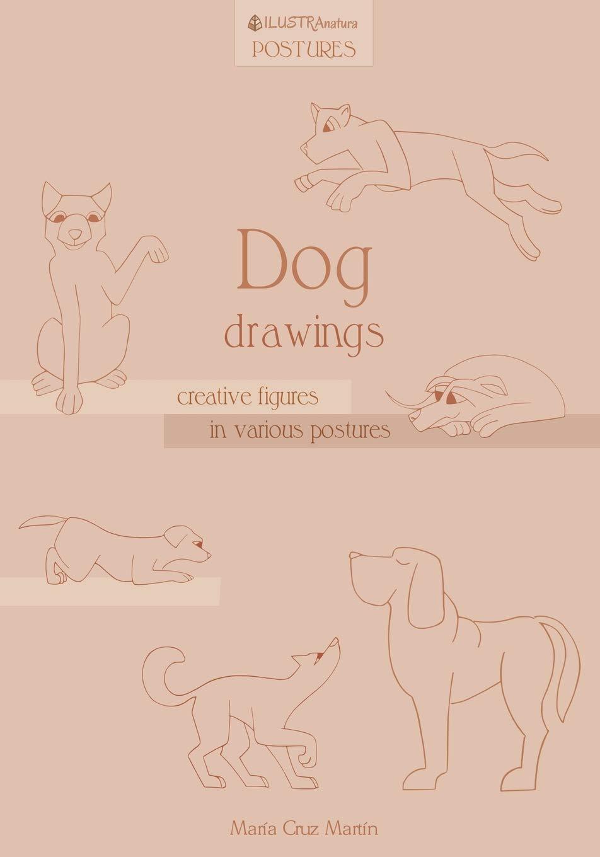 Dog drawings creative figures in various postures paperback feb 3 2017