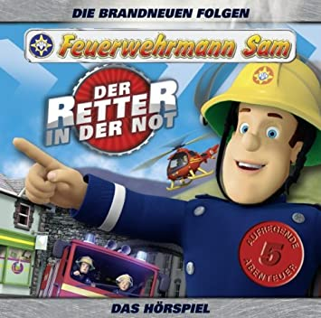 Feuerwehrmann Sam Sam Der Retter In Der Not Horspiel