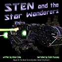 Sten and the Star Wanderers Audiobook by Allan Cole Narrated by Colin Hussey