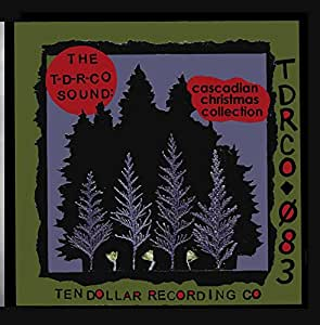 The T-D-R-Co Sound: Cascadian Christmas Collection